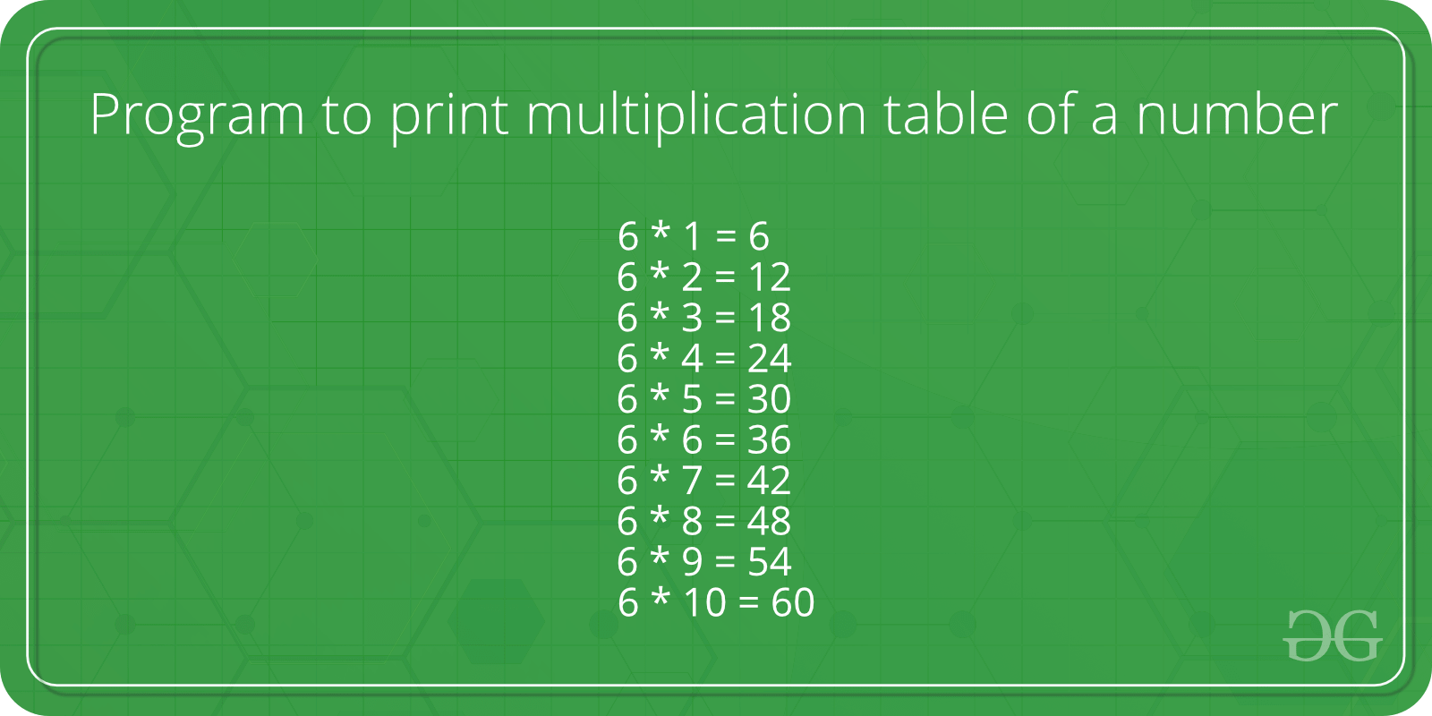 Program to print multiplication table of a number - GeeksforGeeks