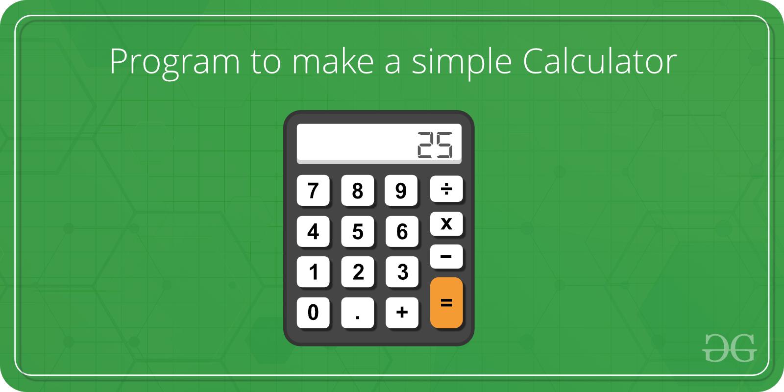 c  c   program to make a simple calculator